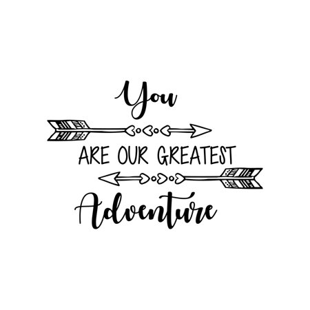 You Are Our Greatest Adventure Quote Wall Decal Nursery Kids Decor Arrow Decal F8 (black) ()