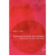 Convinced, Concise, and Christian: The Thought of Huw Parri Owen (Paperback)