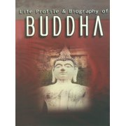 Life Profile and Biography of Buddha - eBook