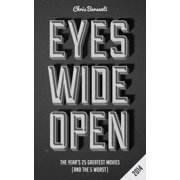 Eyes Wide Open 2014: The Year's 25 Greatest Movies (and the 5 Worst) - eBook