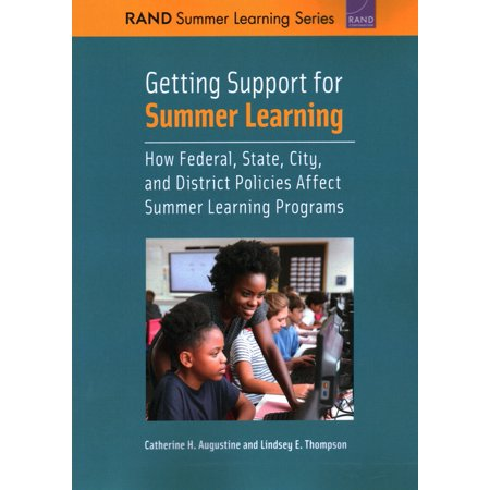 Getting Support for Summer Learning : How Federal, State, City, and District Policies Affect Summer Learning Programs (Paperback)