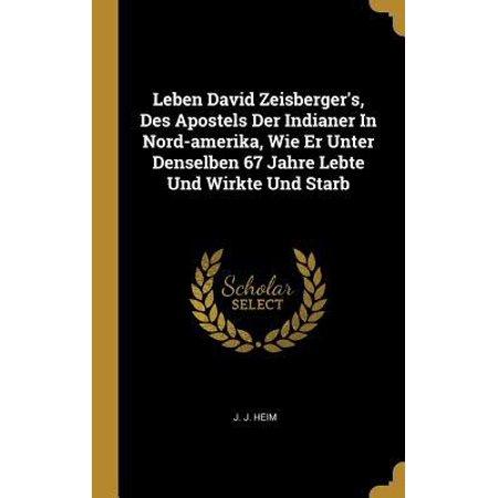 Leben David Zeisberger's, Des Apostels Der Indianer in Nord-Amerika, Wie Er Unter Denselben 67 Jahre Lebte Und Wirkte Und Starb Hardcover (60 Er Jahre Stil)