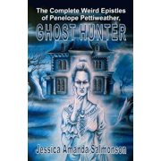 The Complete Weird Epistles of Penelope Pettiweather, Ghost Hunter (Paperback)