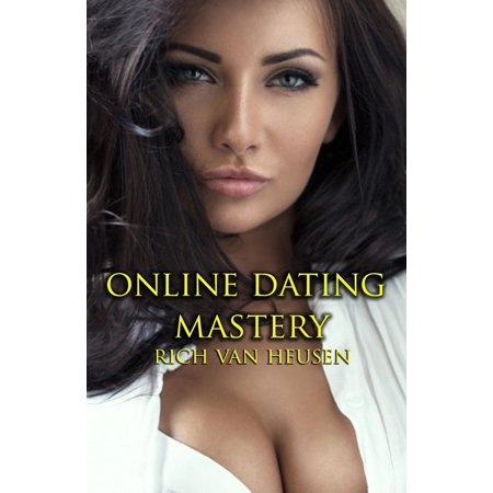 Online Dating Mastery - eBook