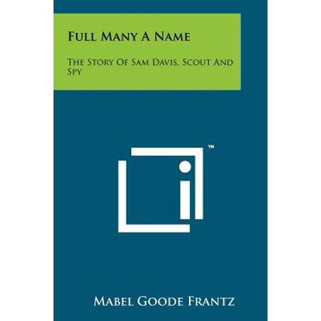 Full Many a Name : The Story of Sam Davis, Scout and Spy (Totally Spies Names)