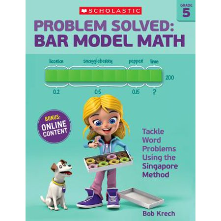 Problem Solved: Bar Model Math Grade 5 : Tackle Word Problems Using the Singapore