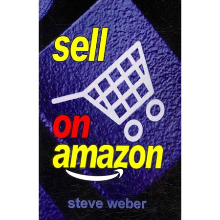 Sell On Amazon  A Guide To Amazons Marketplace  Seller Central  And Fulfillment By Amazon Programs