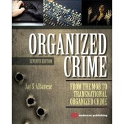 Organized Crime : From the Mob to Transnational Organized Crime