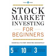 Stock Market Investing for Beginners: Essentials to Start Investing Successfully (Paperback)