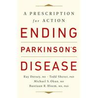 Ending Parkinson's Disease : A Prescription for Action