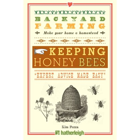 - Backyard Farming: Keeping Honey Bees : From Hive Management to Honey Harvesting and More