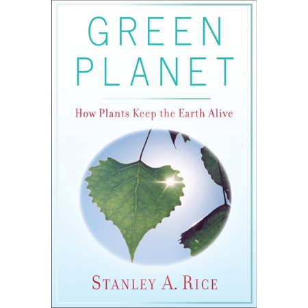 Green Planet : How Plants Keep the Earth - Alice Dark