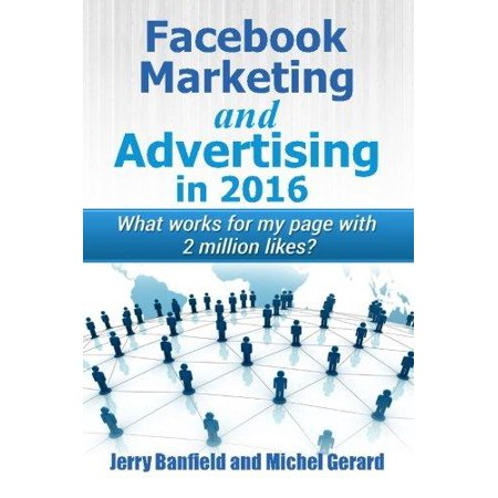 Facebook Marketing And Advertising In 2016  What Works For My Page With 2 Million Likes