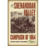 Military Campaigns of the Civil War: The Shenandoah Valley Campaign of 1864 (Paperback)