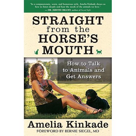 Animal Mouths - Straight from the Horse's Mouth : How to Talk to Animals and Get Answers