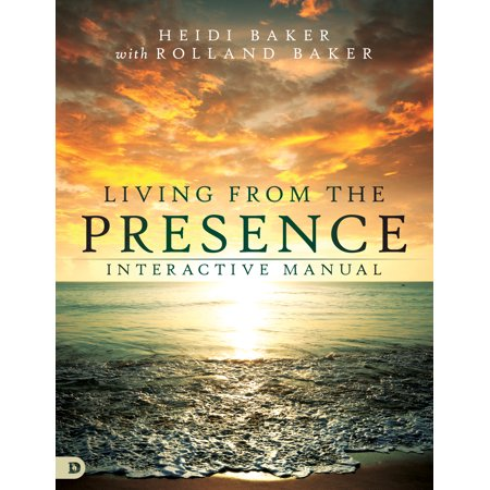 Living from the Presence Interactive Manual : Principles for Walking in the Overflow of God's Supernatural (Chris Gore Walking In Supernatural Healing Power)