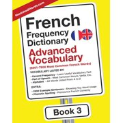 French-English: French Frequency Dictionary - Advanced Vocabulary: 5001-7500 Most Common French Words (Paperback)