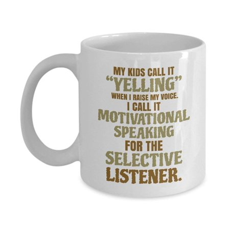 My Kids Call It Yelling Mother Quotes Coffee & Tea Gift Mug, Best Gifts for a Young & Old Mom from a Daughter or