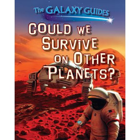 Could We Survive on Other Planets?