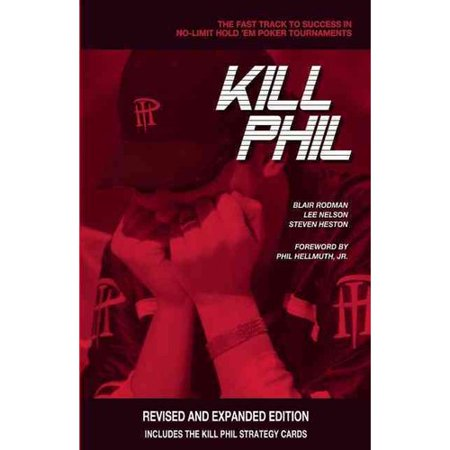 Kill Phil  The Fast Track To Success In No Limit Hold Em Poker Tournaments