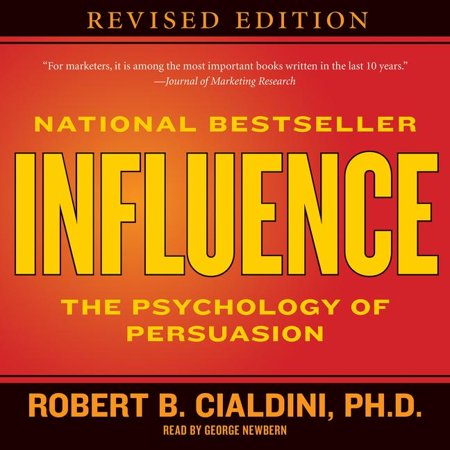 Influence : The Psychology of Persuasion (The Psychology Of Persuasion By Robert Cialdini)