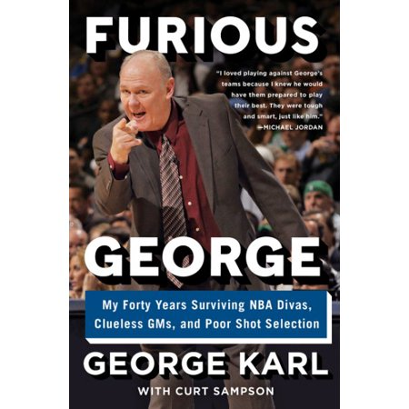 Furious George   My Forty Years Surviving Nba Divas  Clueless Gms  And Poor Shot Selection