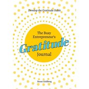 The Busy Entrepreneur's Gratitude Journal (Paperback)