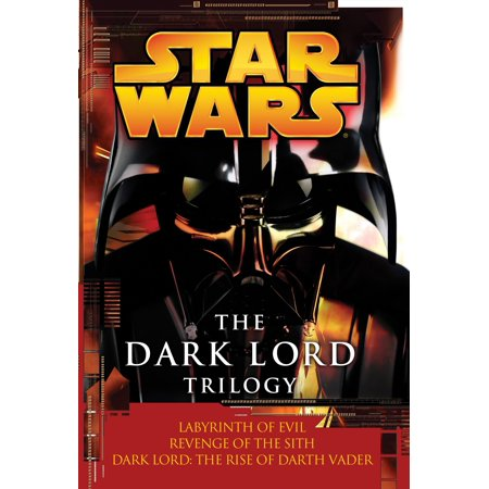 The Dark Lord Trilogy: Star Wars Legends : Labyrinth of Evil                Revenge of the Sith Dark Lord: The Rise of Darth Vader