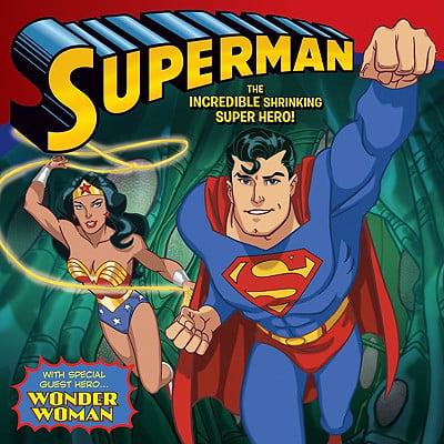 Superman Classic: The Incredible Shrinking Super Hero! : With Wonder - Super Hero Women