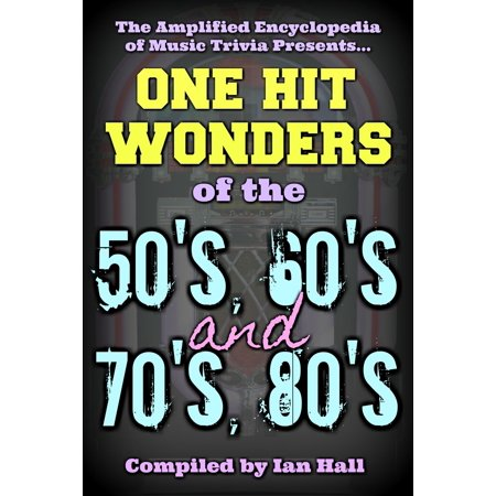 Amplified Encyclopedia Of Music Trivia: One Hit Wonders Of The 50's, 60's, 70's And 80's - (Best One Hit Wonders Of The 70s)