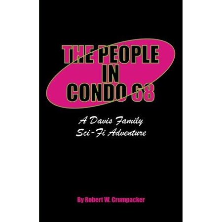 The People In Condo 68  A Davis Family Sci Fi Adventure