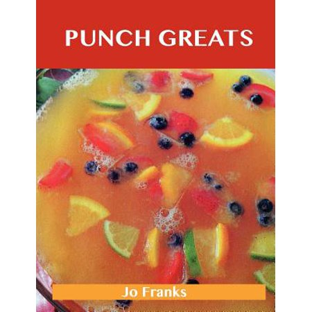 Punch Greats: Delicious Punch Recipes, the Top 48 Punch Recipes by Franks, Jo [Paperback] (Sherbet Punch Recipe)