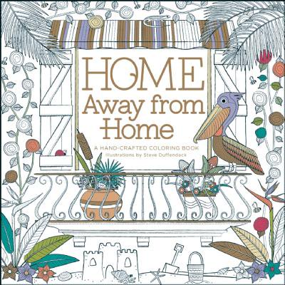 Home Away from Home : A Hand-Crafted Adult Coloring Book