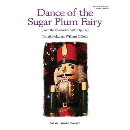 Dance of the Sugarplum Fairy Peter Ilych Tchaikovsky arr. William Gillock 1 Piano, 4 Hands Mid-Intermediate Level [Sheet music]
