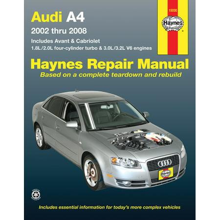 Audi A4 Sedan, Avant, & Cabriolet (2002-2008) Haynes Repair Manual (Does not include diesel engine, S4 or RS4 model information) Audi Owners Manual