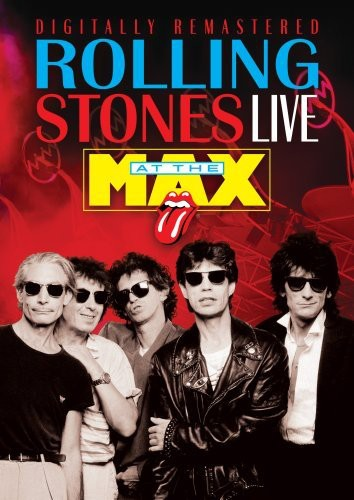 The Rolling Stones: Live at the Max by