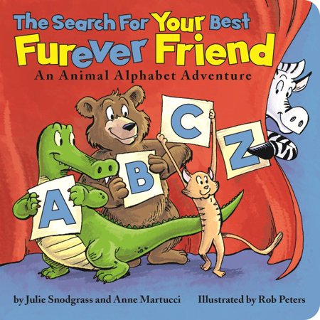 The Search for Your Best Furever Friend : An Animal Alphabet
