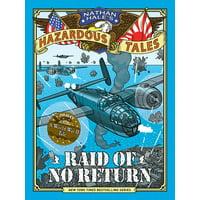 Raid of No Return (Nathan Hale's Hazardous Tales #7): A World War II Tale of the Doolittle Raid (Hardcover)