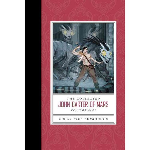 The Collected John Carter of Mars, Volume One: A Princess of Mars/The Gods of Mars/The Warlord of Mars