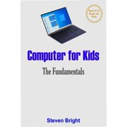 Computer for Kids: The Fundamentals - eBook