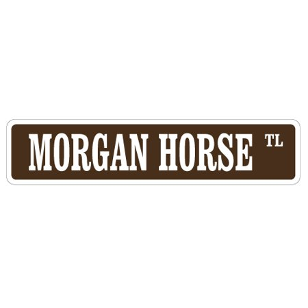 - MORGAN HORSE Street Sign horses farmer farm american trainer | Indoor/Outdoor |  24