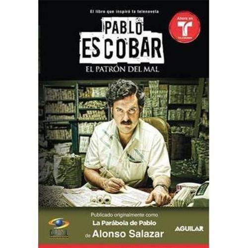 Pablo Escobar, el patron del mal / Pablo Escobar, The Drug Lord