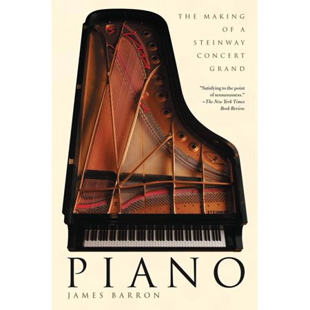 Piano : The Making of a Steinway Concert Grand