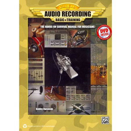 Audio Recording Basic Training: The Hands-On Survival Manual for Musicians