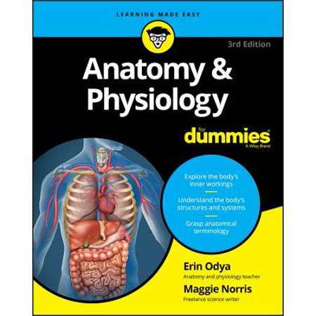 Anatomy and Physiology for Dummies (Anatomy And Physiology From Science To Life)