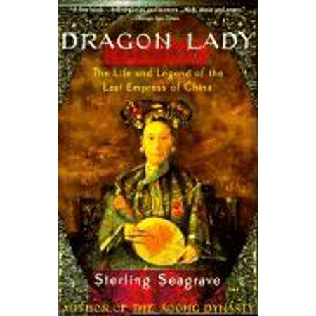 Dragon Lady : The Life and Legend of the Last Empress of China