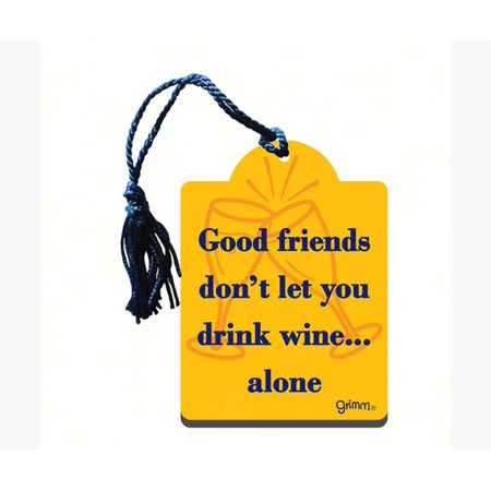 Grimm GRIMMGOODGT Bottle Gift Tag/Magnet, Good friends don't let you drink wine... (Good Friends And A Bottle Of Pills)