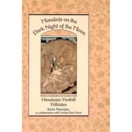 Mondays On The Dark Night Of The Moon  Himalayan Foothill Folktales