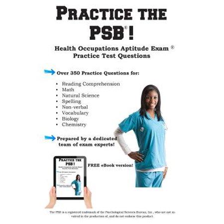 Practice the PSB HOAE! : Health Occupations Aptitude Exam Practice Test