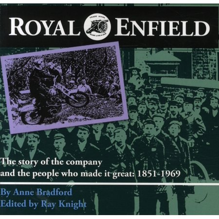 Royal Enfield: The Story of the Company and the People Who Made it Great: 1851-1969 (Paperback)